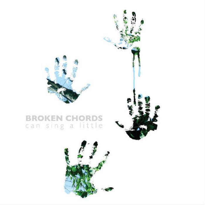Broken Chords Can Sing A Little Broken Chords Can Sing A Little