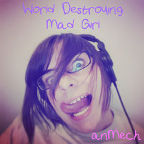 World Destroying Mad Girl cover art