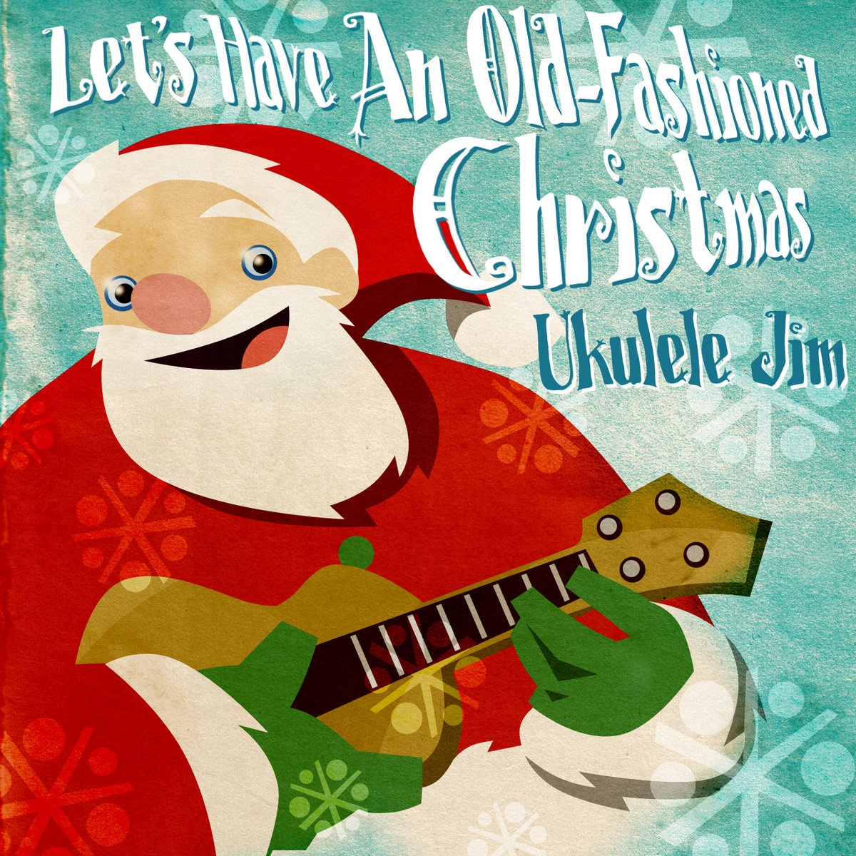 Let\'s Have An Old Fashioned Christmas   Ukulele Jim