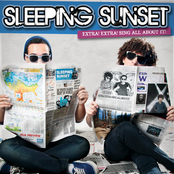Extra! Extra! Sing All About It! by Sleeping Sunset