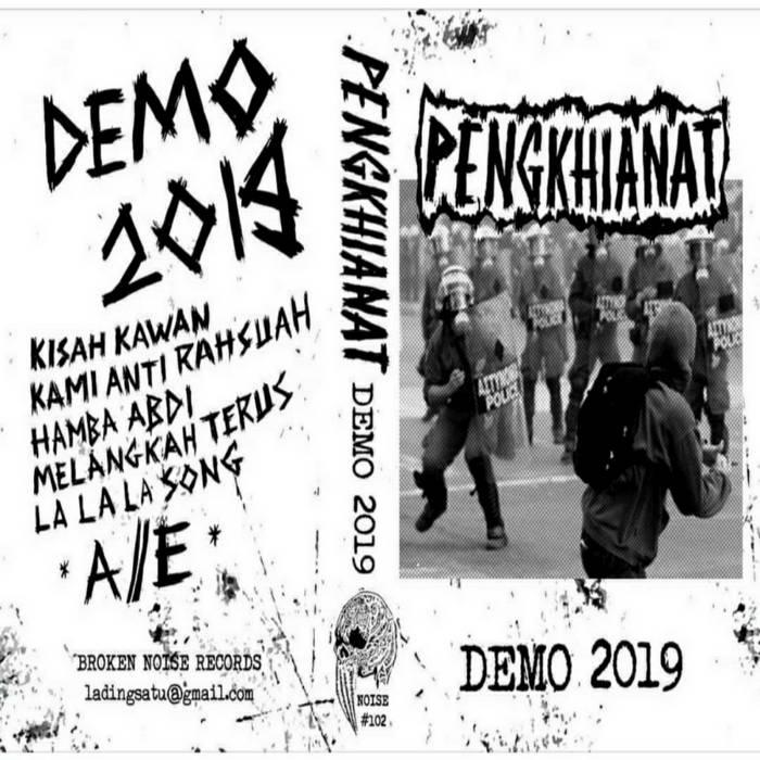 PENGKHIANAT – Demo 2019