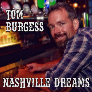 Nashville Dreams by Tom Burgess
