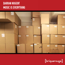 [BR159] : Darran Nugent - Music Is Everything - including remixes by Days of Being Wild + David Duriez cover art