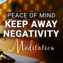 Keep Away Negativity - Relaxing Spa Guided Imagery Meditation cover art