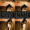 Piss Ennui Cover Art