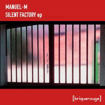 [BR167] : Manuel-M - Silent Factory ep cover art