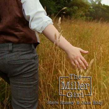The Miller Girl by Steve Hussey and Jake Eddy