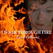 I Walk Through Fire cover art