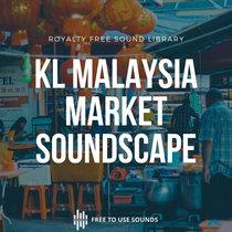 Sounds Of Malaysia - Kuala Lumpur Market Ambience cover art