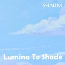Lumina To Shade cover art
