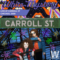 White Mystery DEMOS Carroll Street, Chicago, 2008 cover art
