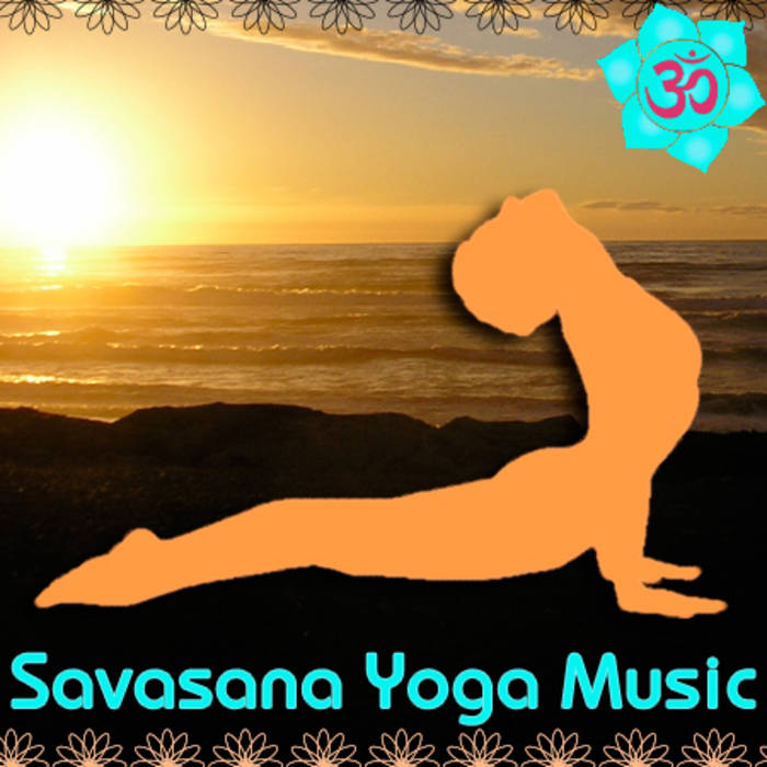 Savasana Yoga Music: Healing Instrumentals & Singing Bowls for ...