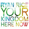 Your Kingdom Here Now Cover Art