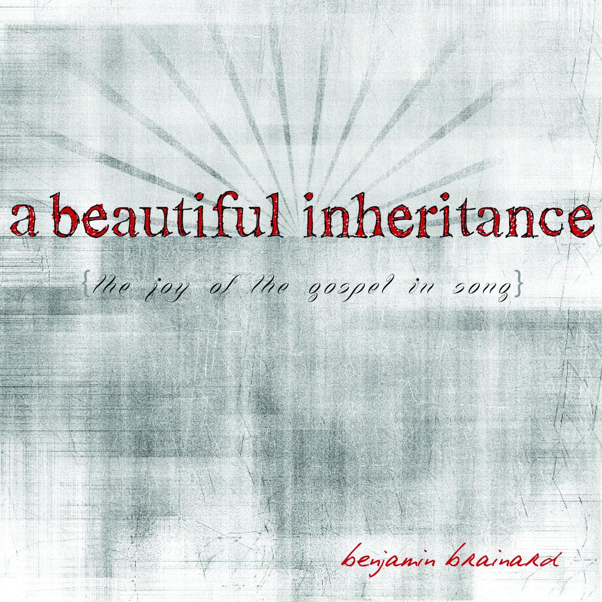 A beautiful inheritance benjamin brainard by benjamin brainard hexwebz Image collections
