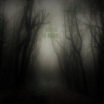 The Mourning by Soma Flux