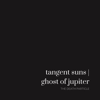 Tangent Suns    Ghost of Jupiter by The Death Particle