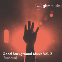 Good Background Music - Volume 2 (Euphoria) cover art