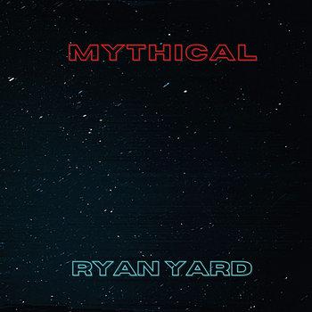 Mythical by Ryan Yard