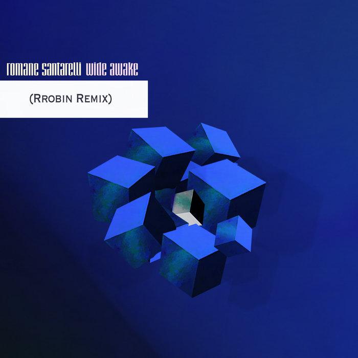 Wide Awake (Rrobin Remix) | Romane Santarelli Image