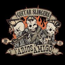 Guitar Slingers - Adios Amigo cover art