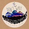 Don't Wait Cover Art