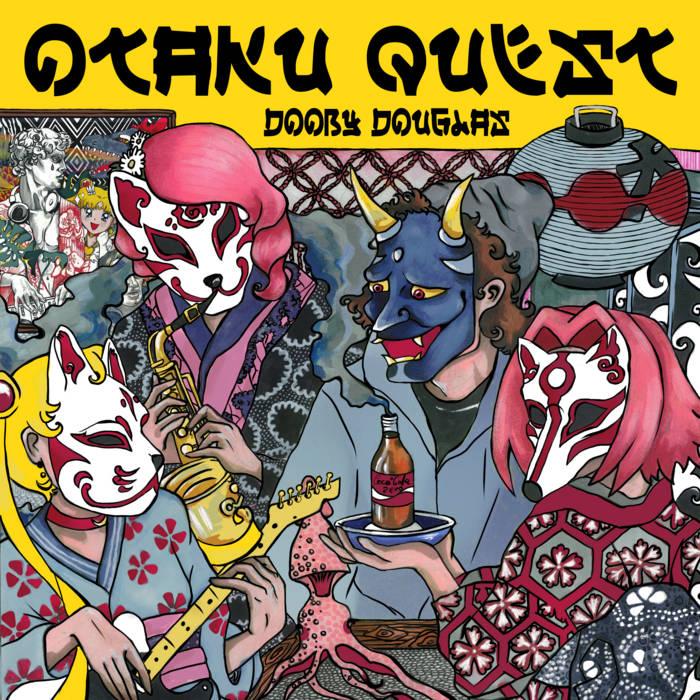 Dooby Douglas – OTAKU QUEST