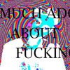 much ado about fucking Cover Art