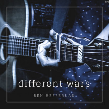 Different Wars by Ben Heffernan