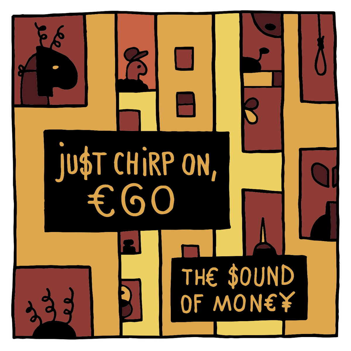 Just Chirp On, Ego | The Sound Of Money