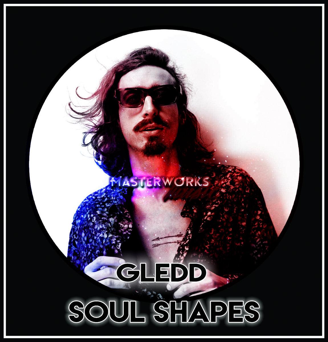 Gledd - Soul Shapes | 80s Child - Masterworks Music