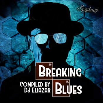 Breaking Blues by Compiled by DJ Eliazar