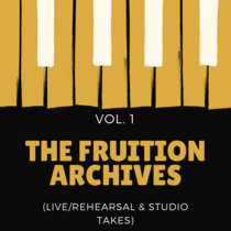 The Fruition Archives (Vol. 1) [Live/Rehearsal/Studio Takes] cover art