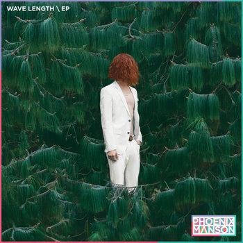 WAVE LENGTH - EP by Phoenix Manson