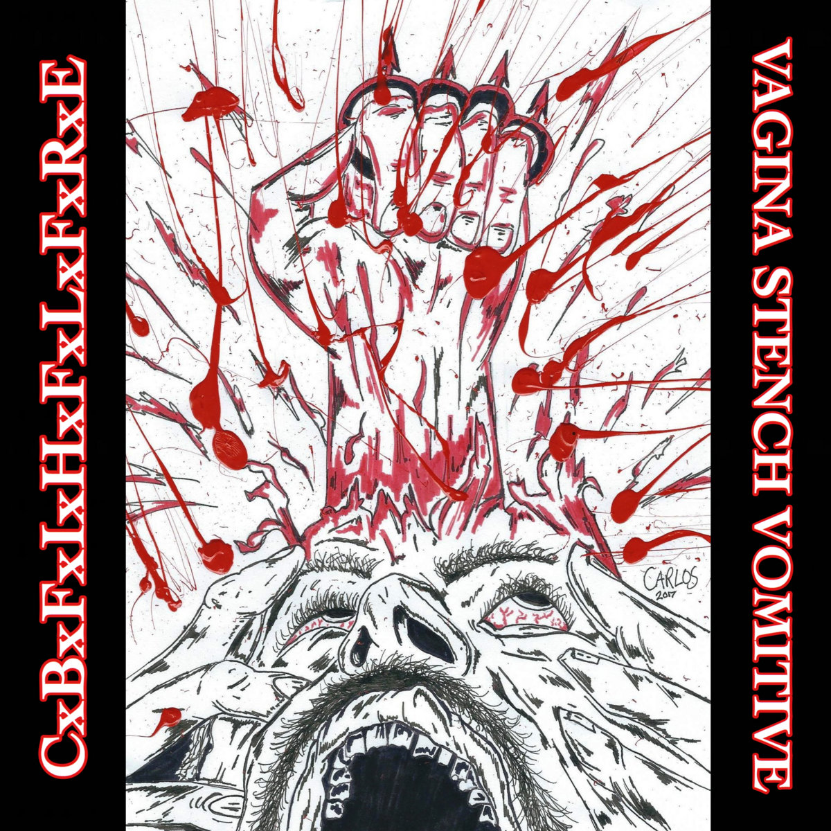 from CxBxFxIxHxFxLxFxRxE Vs VAGINA STENCH VOMITIVE Split by Headgrinder  Records