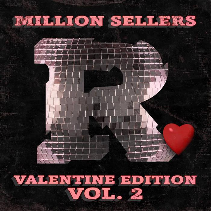 The Reflex – Million Sellers – Valentine Edition Vol.2 [Bandcamp]