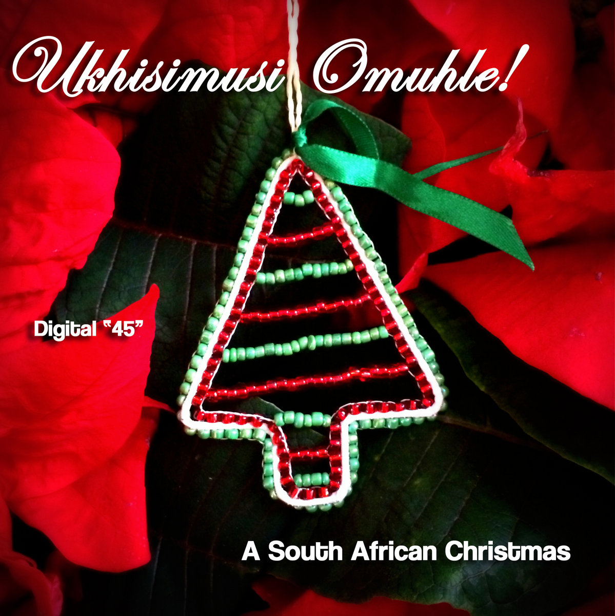 African Christmas.Ukhisimusi Omuhle A South African Christmas Digital 45