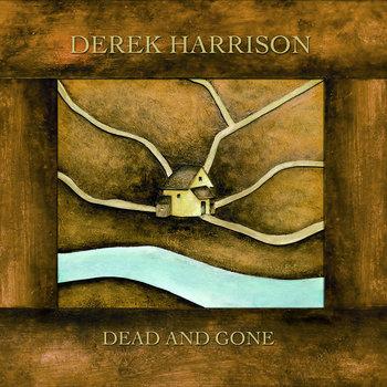Dead and Gone by Derek Harrison
