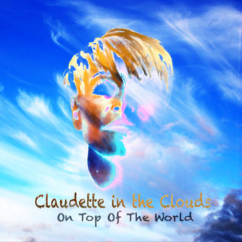 On Top Of The World by Claudette in the Clouds
