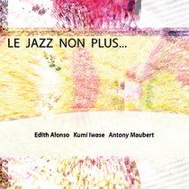 Le Jazz Non Plus... cover art