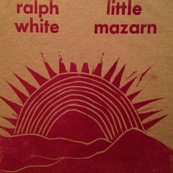 Ralph White and Little Mazarn by Ralph White and Little Mazarn