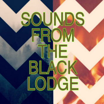 V.A.: Sounds from the Black Lodge: A Tribute to Twin Peaks (2019) - Bandcamp