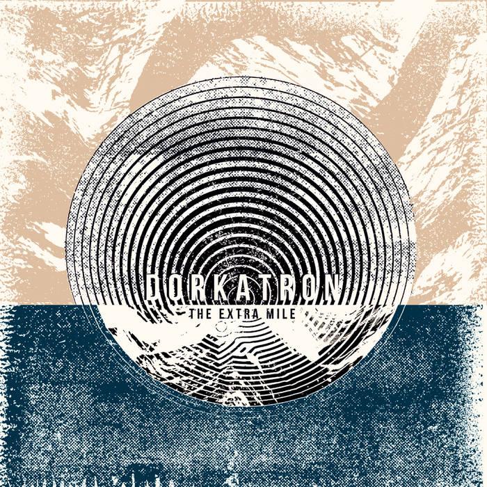 Dorkatron - The Extra Mile (EP)