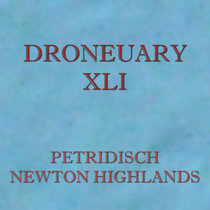 Droneuary XLI - Newton Highlands cover art