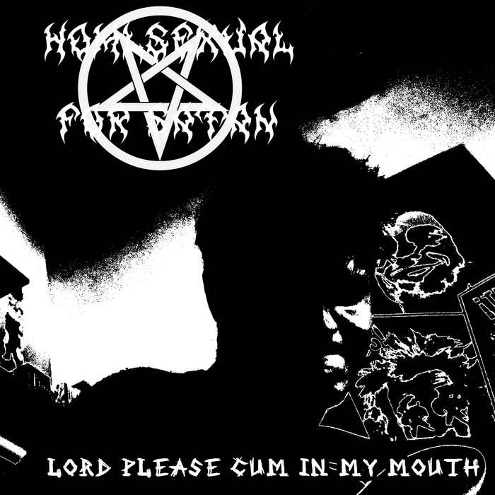 Lord please cum in my mouth | Homosexual for satan