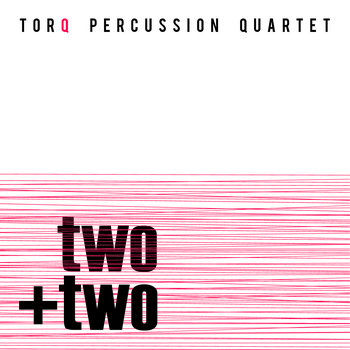 two + two by TorQ Percussion Quartet