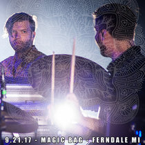 LIVE @ The Magic Bag - Ferndale, MI 9.21.17 cover art