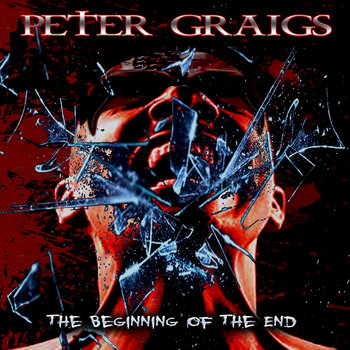 THE BEGINNING OF THE END by PETER GRAIGS