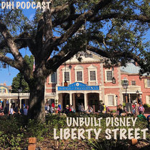 Unbuilt Disneyland - Liberty Street - Part Four cover art