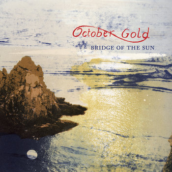Bridge of the Sun by October Gold