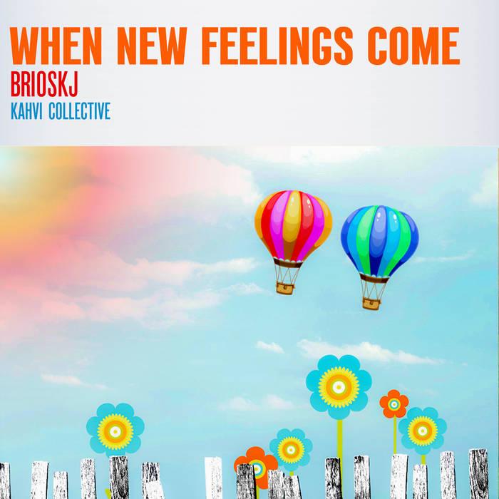 Brioskj – When new feelings come
